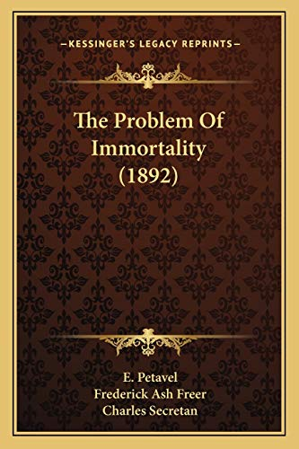 9781165615599: The Problem Of Immortality (1892)