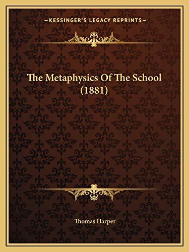 9781165615841: The Metaphysics Of The School (1881)