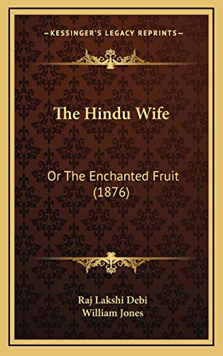 9781165618279: The Hindu Wife: Or The Enchanted Fruit (1876)