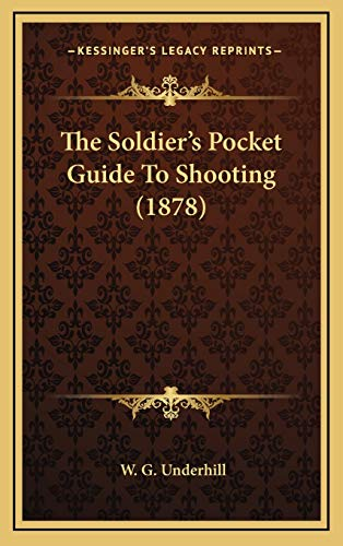 9781165618828: The Soldier's Pocket Guide To Shooting (1878)