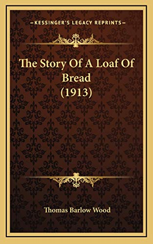 9781165620654: The Story Of A Loaf Of Bread (1913)