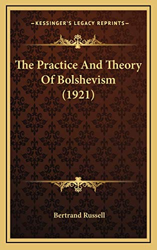 9781165623839: The Practice And Theory Of Bolshevism (1921)