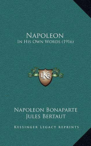 9781165624850: Napoleon: In His Own Words (1916)