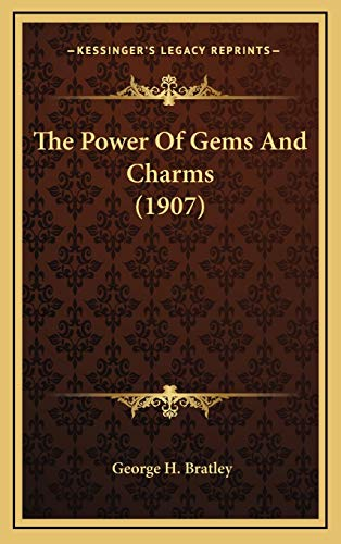 9781165625420: The Power Of Gems And Charms (1907)