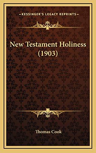 9781165625512: New Testament Holiness (1903)