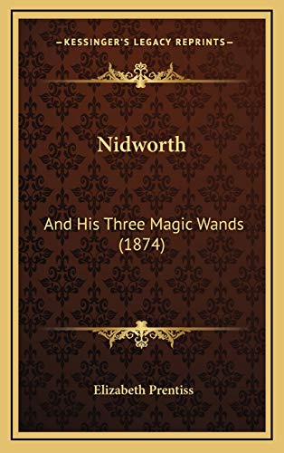 Nidworth: And His Three Magic Wands (1874) (1165625741) by Prentiss, Elizabeth