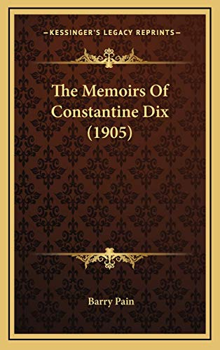 9781165626168: The Memoirs of Constantine Dix (1905)