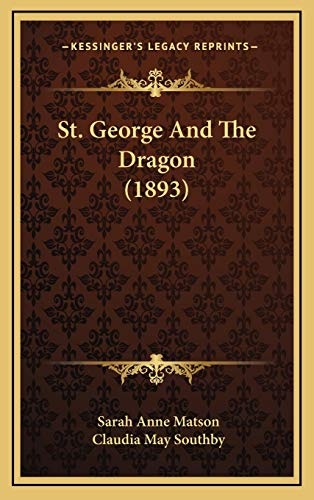 9781165628094: St. George And The Dragon (1893)