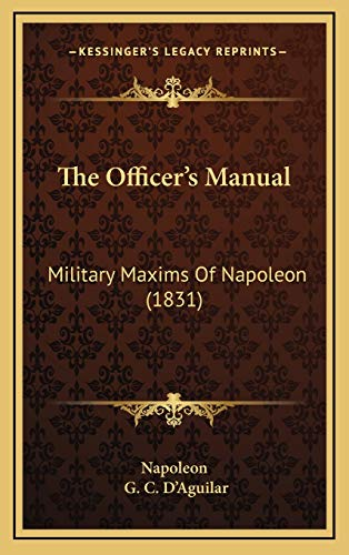 9781165628155: The Officer's Manual: Military Maxims Of Napoleon (1831)