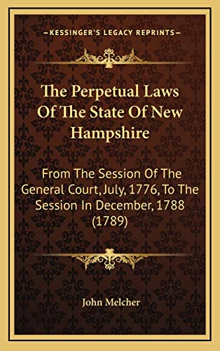 9781165628339: The Perpetual Laws Of The State Of New Hampshire: From The Session Of The General Court, July, 1776, To The Session In December, 1788 (1789)