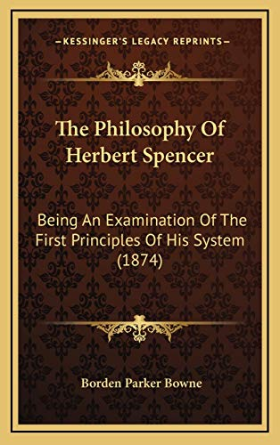 9781165630592: The Philosophy Of Herbert Spencer: Being An Examination Of The First Principles Of His System (1874)