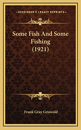 9781165631919: Some Fish And Some Fishing (1921)