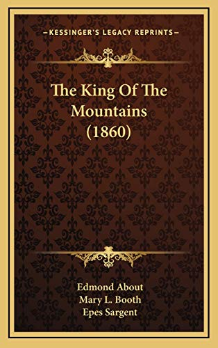 9781165631957: The King Of The Mountains (1860)