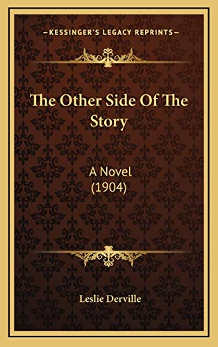 9781165632282: The Other Side Of The Story: A Novel (1904)