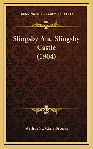 9781165634170: Slingsby And Slingsby Castle (1904)