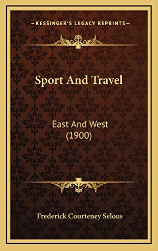 9781165634767: Sport And Travel: East And West (1900)