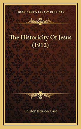 9781165634972: The Historicity Of Jesus (1912)