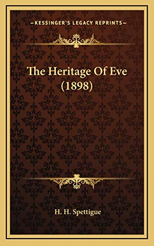 9781165635719: The Heritage Of Eve (1898)