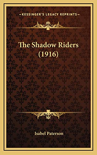 9781165635924: The Shadow Riders (1916)