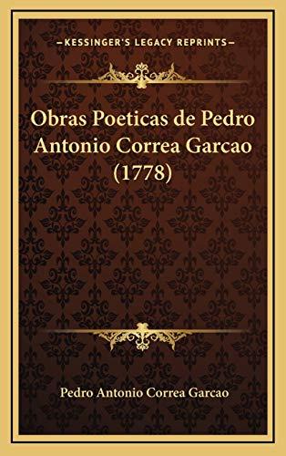 9781165637584: Obras Poeticas de Pedro Antonio Correa Garcao (1778) (Portuguese Edition)