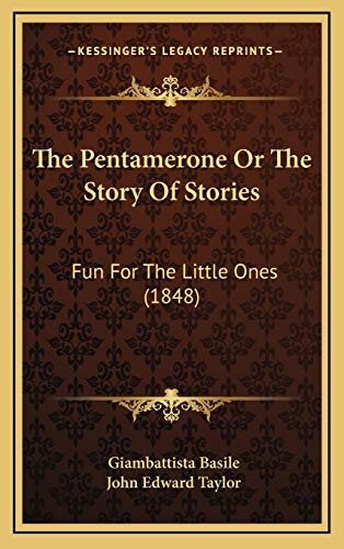 9781165637744: The Pentamerone Or The Story Of Stories: Fun For The Little Ones (1848)
