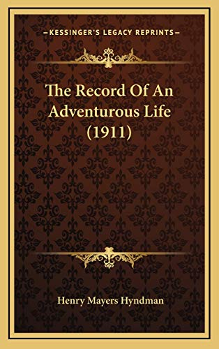 9781165638024: The Record Of An Adventurous Life (1911)