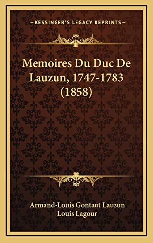 9781165638772: Memoires Du Duc De Lauzun, 1747-1783 (1858) (French Edition)