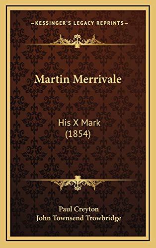 9781165639977: Martin Merrivale: His X Mark (1854)
