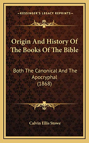 9781165640119: Origin And History Of The Books Of The Bible: Both The Canonical And The Apocryphal (1868)