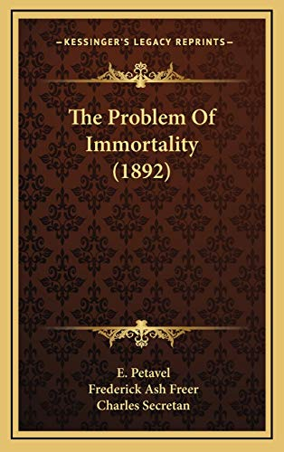 9781165640188: The Problem Of Immortality (1892)