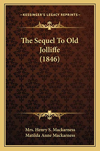 9781165652181: The Sequel To Old Jolliffe (1846)