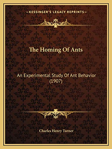 9781165652303: The Homing Of Ants: An Experimental Study Of Ant Behavior (1907)