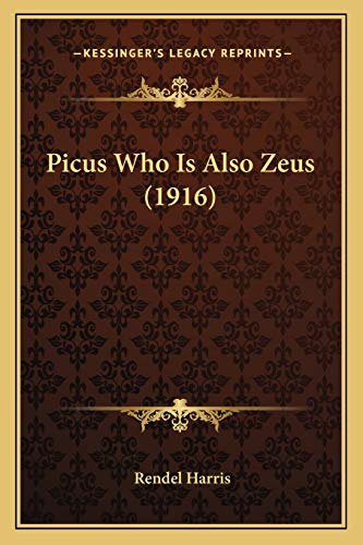 9781165654338: Picus Who Is Also Zeus (1916)
