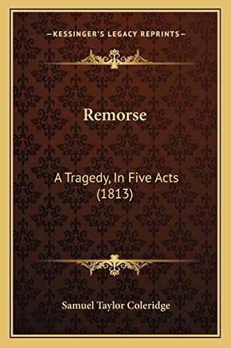 9781165654413: Remorse: A Tragedy, In Five Acts (1813)