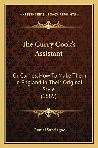 9781165656691: The Curry Cook's Assistant: Or Curries, How To Make Them In England In Their Original Style (1889)