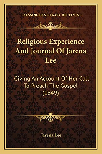 9781165656936: Religious Experience And Journal Of Jarena Lee: Giving An Account Of Her Call To Preach The Gospel (1849)