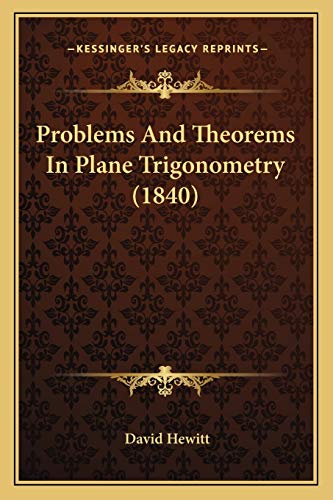 Problems And Theorems In Plane Trigonometry (1840) (9781165663446) by David Hewitt