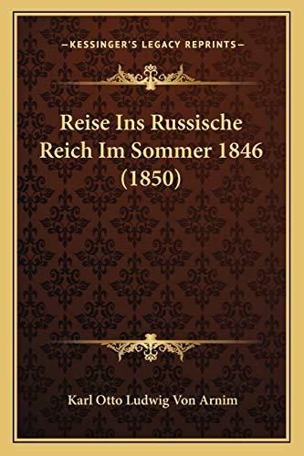 9781165664566: Reise Ins Russische Reich Im Sommer 1846 (1850)