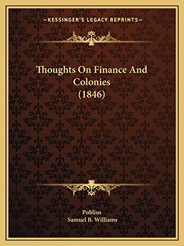 9781165664801: Thoughts On Finance And Colonies (1846)