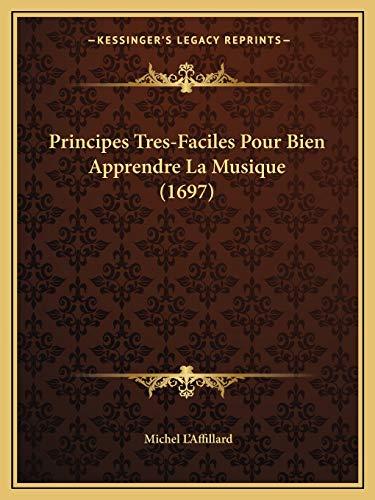 9781165665211: Principes Tres-Faciles Pour Bien Apprendre La Musique (1697)