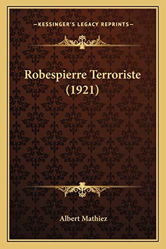9781165670215: Robespierre Terroriste (1921) (French Edition)