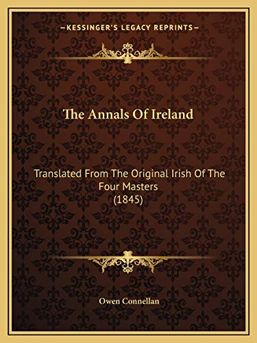 9781165671113: The Annals Of Ireland: Translated From The Original Irish Of The Four Masters (1845)