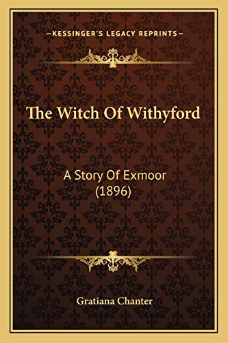 9781165672103: The Witch of Withyford: A Story of Exmoor (1896)
