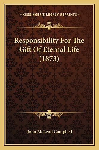 9781165672264: Responsibility For The Gift Of Eternal Life (1873)