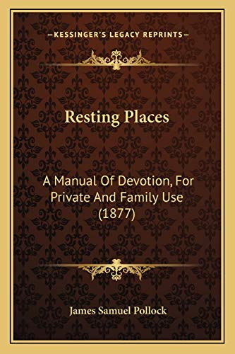9781165672271: Resting Places: A Manual Of Devotion, For Private And Family Use (1877)