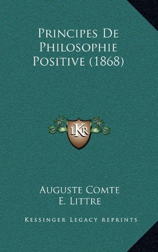 9781165673162: Principes de Philosophie Positive (1868)