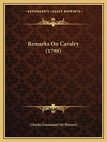 9781165673773: Remarks On Cavalry (1798)