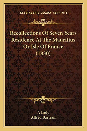 9781165674497: Recollections Of Seven Years Residence At The Mauritius Or Isle Of France (1830)