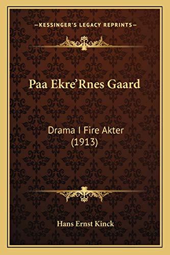 9781165677856: Paa Ekre'rnes Gaard: Drama I Fire Akter (1913)