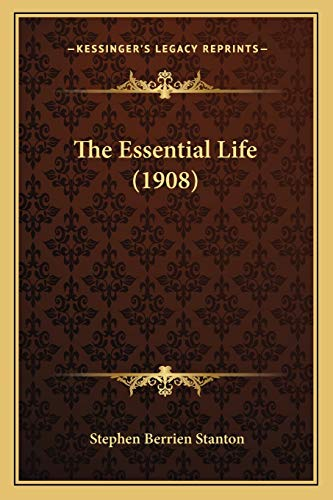 9781165678525: The Essential Life (1908)